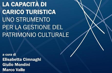 Pubblicazione |La Capacità di Carico Turistica. Uno strumento per la gestione del patrimonio culturale