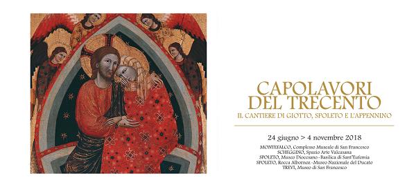 """Mostra """"Capolavori del Trecento. Il cantiere di Giotto, Spoleto e l'Appennino"""""""