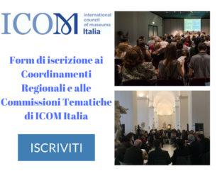 Form di iscrizione alle Commissioni Tematiche e Coordinamenti Regionali di ICOM Italia