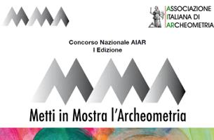 """Posticipata la scadenza del Concorso Nazionale """"Metti in Mostra l'Archeometria""""- AIAr"""