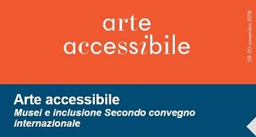 Arte accessibile. Musei e inclusione | Palazzo Strozzi (Firenze), 29 - 30 novembre 2018