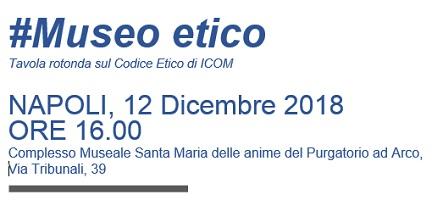 Coordinamento Regionale ICOM Campania: tavola rotonda sul Codice Etico di ICOM