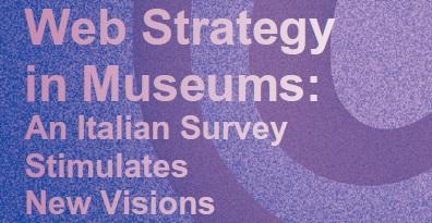 Pubblicata su Museum International la ricerca del GdR Digital Cultural Heritage di ICOM Italia dedicata alla web strategy museale