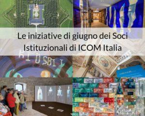 Le iniziative di giugno dei Soci Istituzionali di ICOM