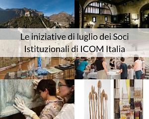 Le iniziative di luglio dei Soci Istituzionali di ICOM