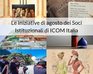 Le iniziative di agosto dei Soci Istituzionali di ICOM