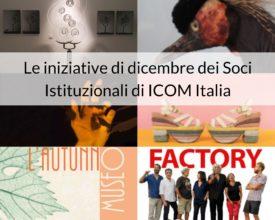 Le iniziative di dicembre dei Soci Istituzionali di ICOM