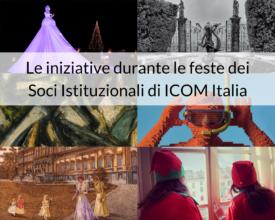 Le iniziative durante le feste dei Soci Istituzionali di ICOM