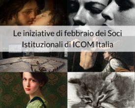 Le iniziative di febbraio dei Soci Istituzionali di ICOM
