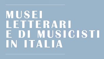 Musei Letterari e di Musicisti in Italia | La pubblicazione realizzata dall'omonima Commissione Tematica di ICOM Italia